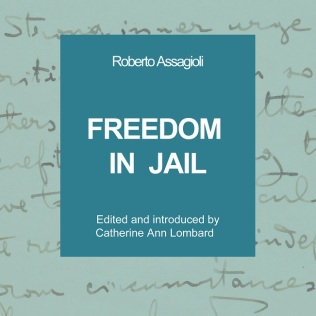 "Assagioli's book ""Freedom in Jail"""